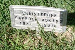 "Christopher Carroll ""Carroll"" Adkins"