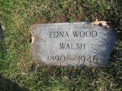 Edna <I>Wood</I> Walsh