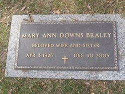 Mary Ann <I>Downs</I> Braley