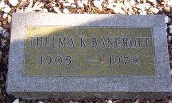 Thelma K <I>Cogswell</I> Bancroft