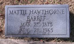 Mattie <I>Hawthorne</I> Barbee