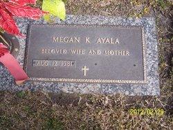 Megan K Ayala