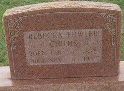 Rebecca <I>Fowler</I> Childs