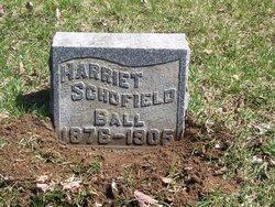 Harriett H <I>Schofield</I> Ball