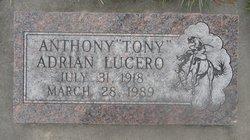 "Anthony Adrian ""Tony"" Lucero"