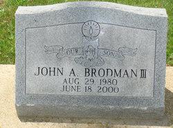 John A Brodman III
