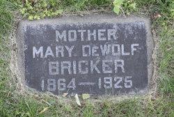 Mary <I>DeWolf</I> Bricker