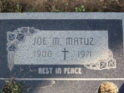 Joe M Matuz