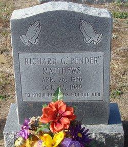 "Richard G. ""Pender"" Matthews"