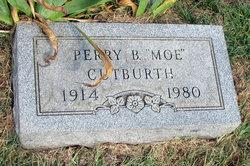 "Perry B ""Moe"" Cutburth"