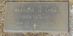 Francis M Ator