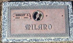 Robert S Milano