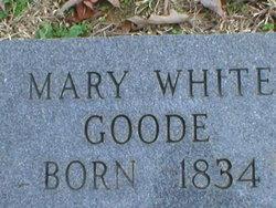 Mary <I>White</I> Goode