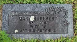 Mary <I>Hurlbert</I> Burchill