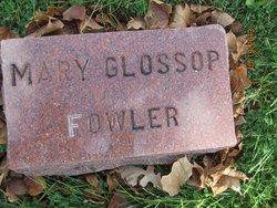 Mary <I>Glossop</I> Fowler