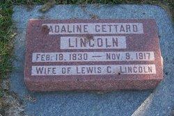 Adaline <I>Gettard</I> Lincoln