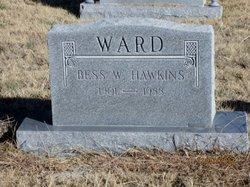 Bess W. <I>Hawkins</I> Ward