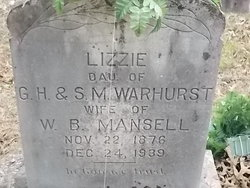 "Mary Elizabeth ""Lizzie"" <I>Warhurst</I> Mansell"