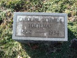 Caroline <I>Schmidt</I> Toeteman