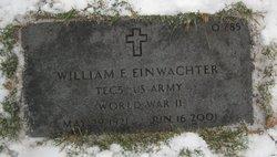 William E Einwachter