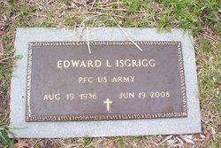 Edward L Isgrigg