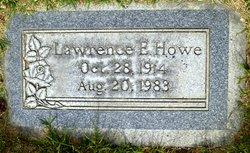 Lawrence E Howe