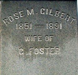 Rose M. <I>Gilbert</I> Foster