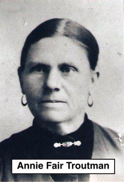 Annie Elizabeth <I>Fair</I> Troutman