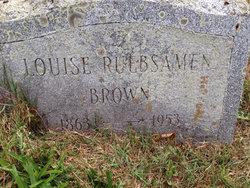 Louise <I>Ruebsamen</I> Brown