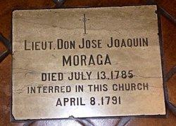 Lieut Don Jose Joaquin Moraga