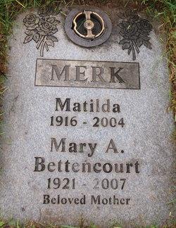 """Anna Maria """"Mary"""" <I>Merk</I> Bettencourt"""