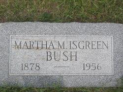 Martha Matilda <I>Isgreen</I> Bush