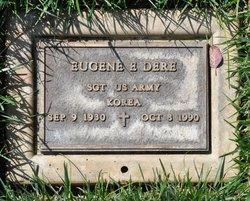 Eugene E Dere