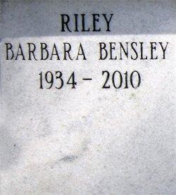Barbara <I>Bensley</I> Riley