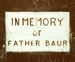 Fr Joseph M Baur