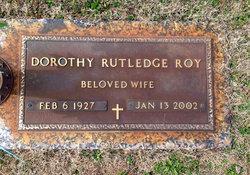 Dorothy Louise <I>Rutledge</I> Roy