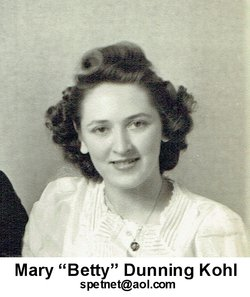 "Mary Elizabeth ""Betty"" <I>Dunning</I> Kohl"