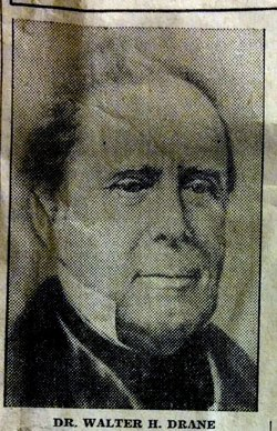 Dr Walter H. Drane