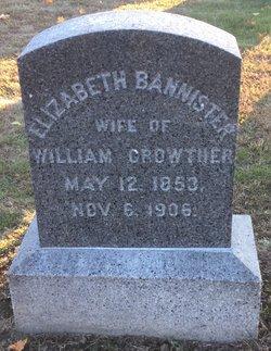 Elizabeth <I>Bannister</I> Crowther