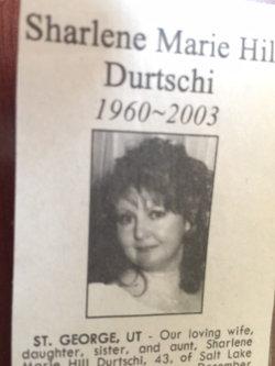 Sharlene Marie <I>Hill</I> Durtschi