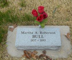 Martha A. <I>Roberson</I> Bull