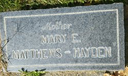 Mary E <I>Gammell</I> Matthews Hayden