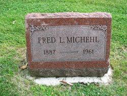 """Friedrich Louis """"Fred"""" Michehl"""
