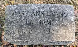 Mary Ann <I>Evans</I> Latham