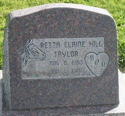 Retta Elaine <I>Hill</I> Taylor