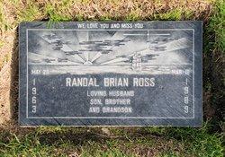 "Randal Brian ""Randy"" Ross"