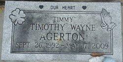 "Timothy Wayne ""Timmy"" Agerton"
