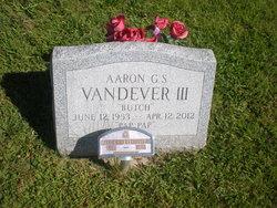 """Aaron G.S. """"Butch"""" Vandever, III"""