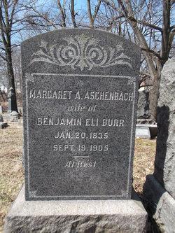 Margaret Anna <I>Aschenbach</I> Burr
