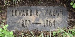 Edward B Waugh